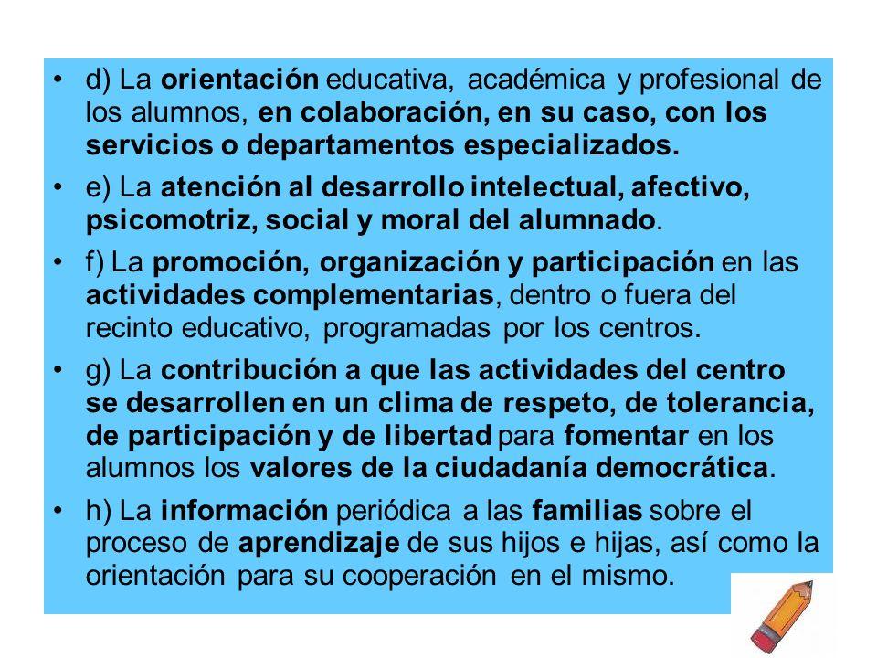 d) La orientación educativa, académica y profesional de los alumnos, en colaboración, en su caso, con los servicios o departamentos especializados. e)