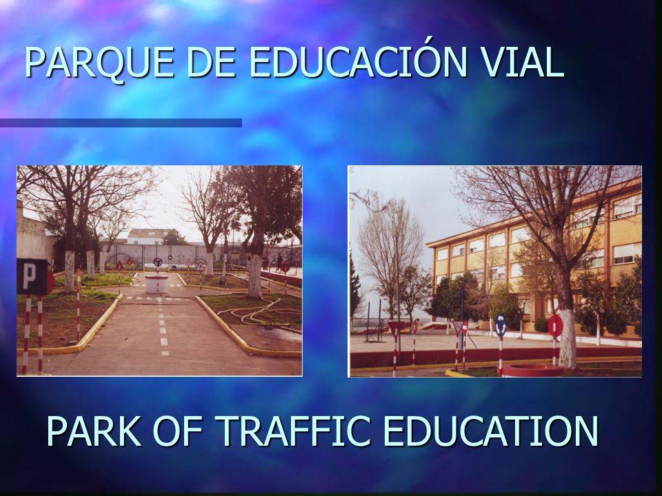 PARQUE DE EDUCACIÓN VIAL PARK OF TRAFFIC TRAFFIC EDUCATION