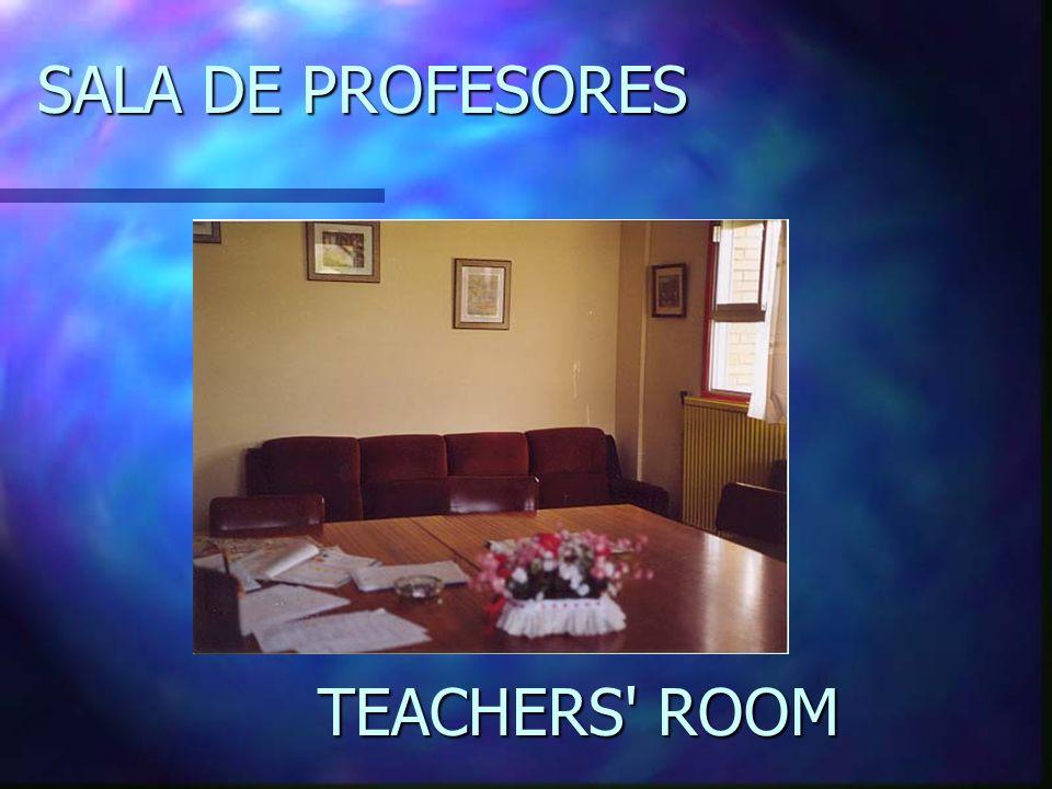 SALA DE PROFESORES TEACHERS' TEACHERS' ROOM