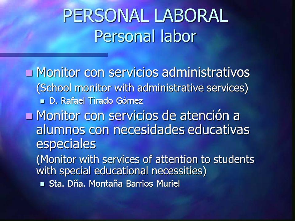 PERSONAL LABORAL Personal labor Monitor con servicios administrativos Monitor con servicios administrativos (School monitor with administrative servic