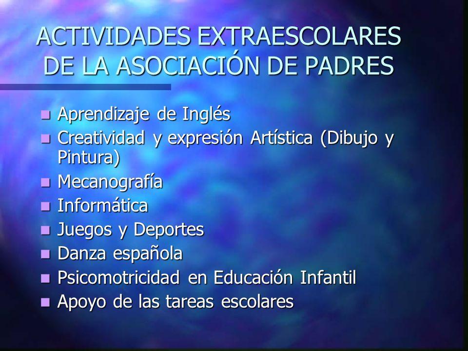 ACTIVIDADES EXTRAESCOLARES DE LA ASOCIACIÓN DE PADRES Aprendizaje de Inglés Aprendizaje de Inglés Creatividad y expresión Artística (Dibujo y Pintura)