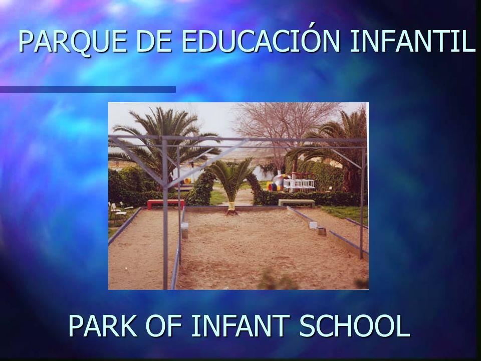 PARQUE DE EDUCACIÓN INFANTIL PARK OF INFANT INFANT SCHOOL