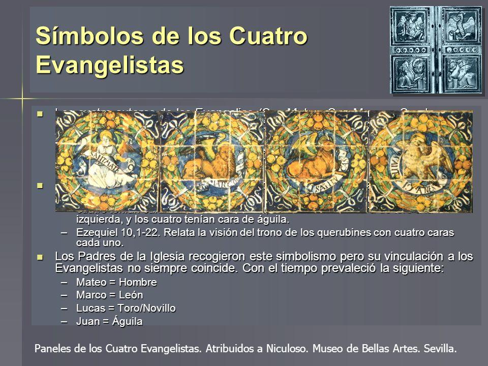 Símbolos de los Cuatro Evangelistas Los cuatro autores de los Evangelios (San Mateo, San Marcos, San Lucas y San Juan) han sido relacionados simbólica