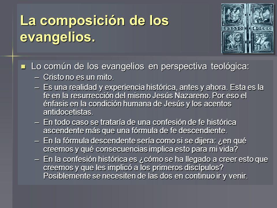La composición de los evangelios. Lo común de los evangelios en perspectiva teológica: Lo común de los evangelios en perspectiva teológica: –Cristo no