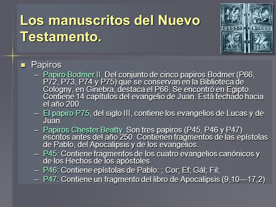 Los manuscritos del Nuevo Testamento. Papiros Papiros –Papiro Bodmer II. Del conjunto de cinco papiros Bodmer (P66, P72, P73, P74 y P75) que se conser