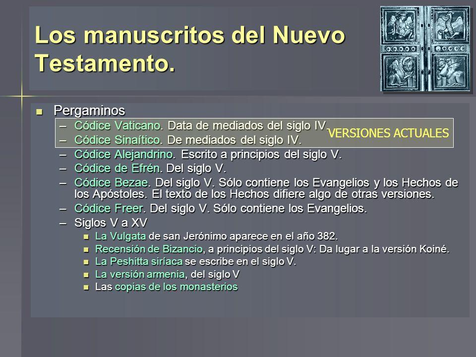 Los manuscritos del Nuevo Testamento. Pergaminos Pergaminos –Códice Vaticano. Data de mediados del siglo IV. –Códice Sinaítico. De mediados del siglo