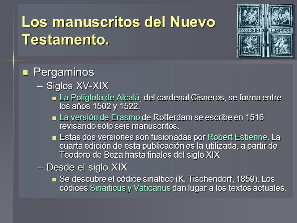 Los manuscritos del Nuevo Testamento. Pergaminos Pergaminos –Siglos XV-XIX La Políglota de Alcalá, del cardenal Cisneros, se forma entre los años 1502