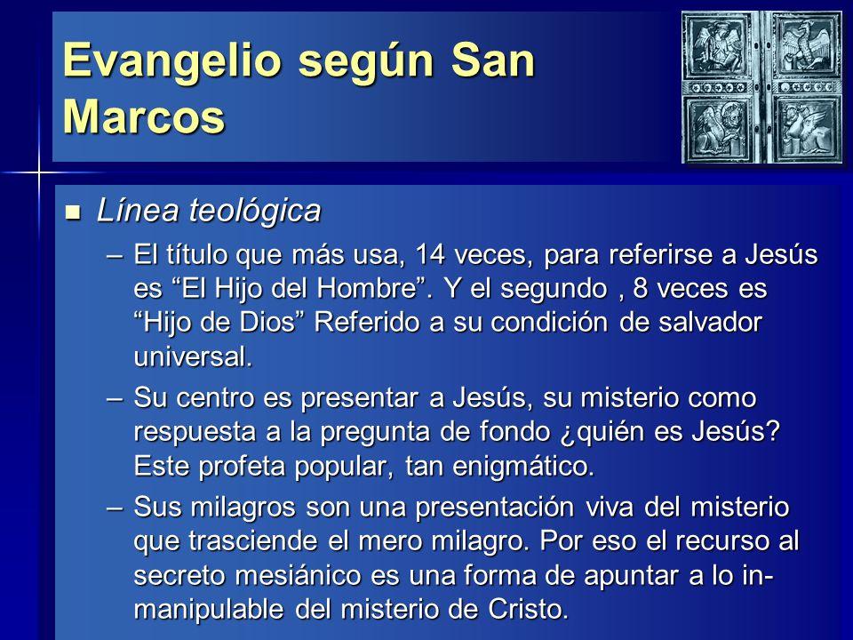 Evangelio según San Marcos Línea teológica Línea teológica –Tú eres el Cristo, de Pedro.