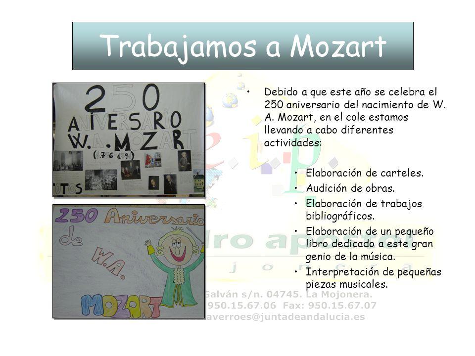 Trabajamos a Mozart Debido a que este año se celebra el 250 aniversario del nacimiento de W. A. Mozart, en el cole estamos llevando a cabo diferentes