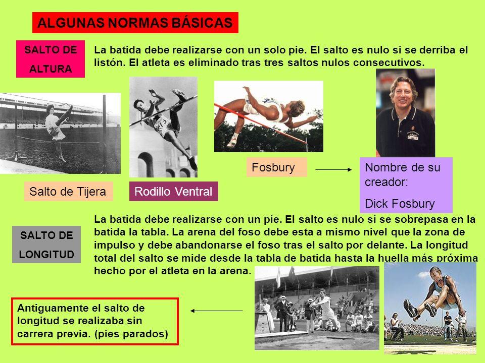 ALGUNAS NORMAS BÁSICAS SALTO DE LONGITUD SALTO DE ALTURA La batida debe realizarse con un solo pie. El salto es nulo si se derriba el listón. El atlet