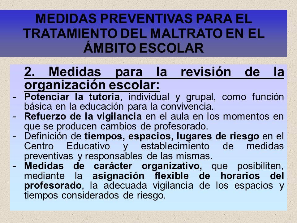 30 2. Medidas para la revisión de la organización escolar: -Potenciar la tutoría, individual y grupal, como función básica en la educación para la con