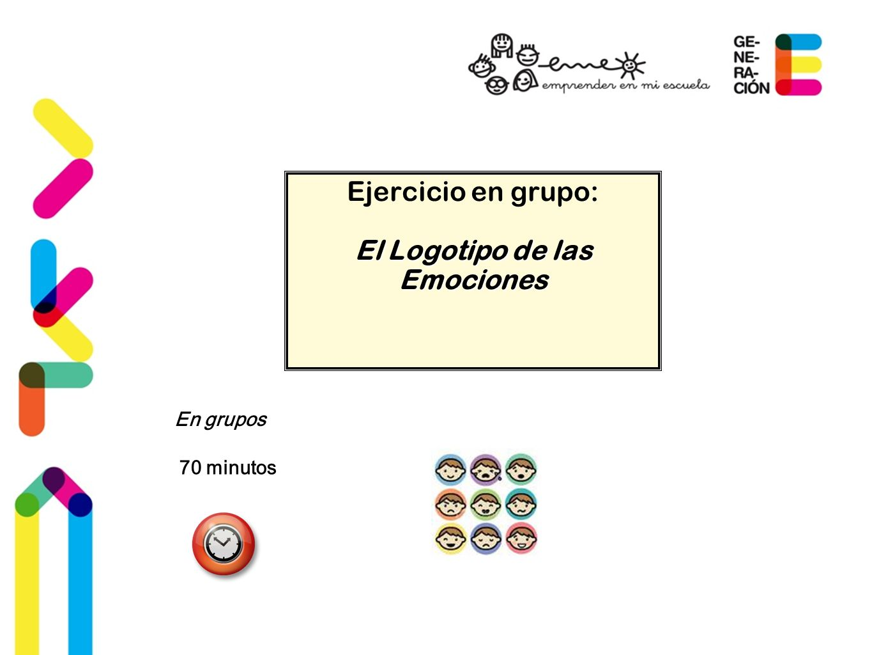 Ejercicio en grupo: El Logotipo de las Emociones 70 minutos En grupos