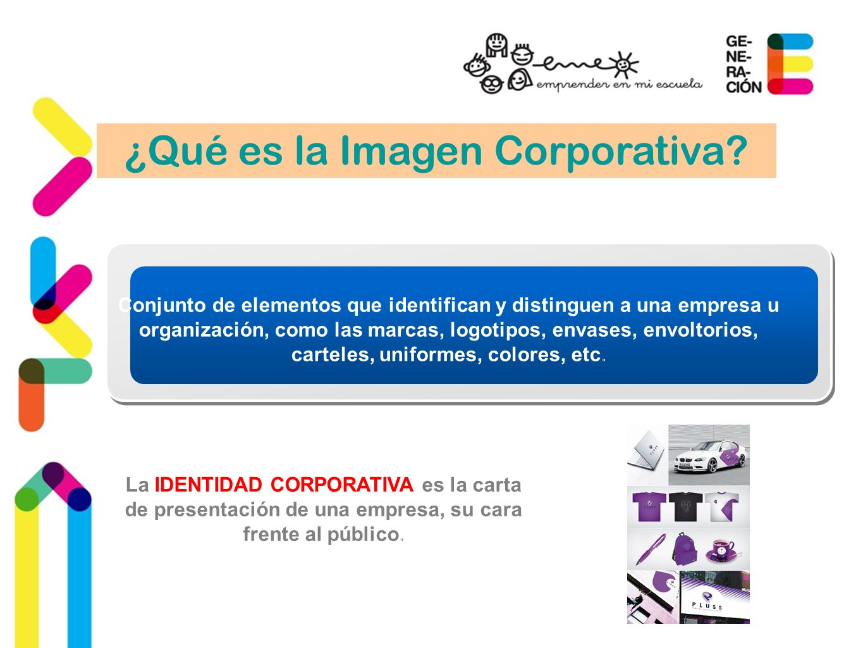 ¿Qué es la Imagen Corporativa? Conjunto de elementos que identifican y distinguen a una empresa u organización, como las marcas, logotipos, envases, e
