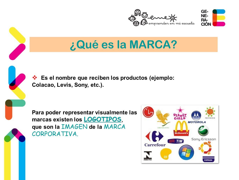 ¿Qué es la MARCA? Es el nombre que reciben los productos (ejemplo: Colacao, Levis, Sony, etc.). Para poder representar visualmente las LOGOTIPOS marca