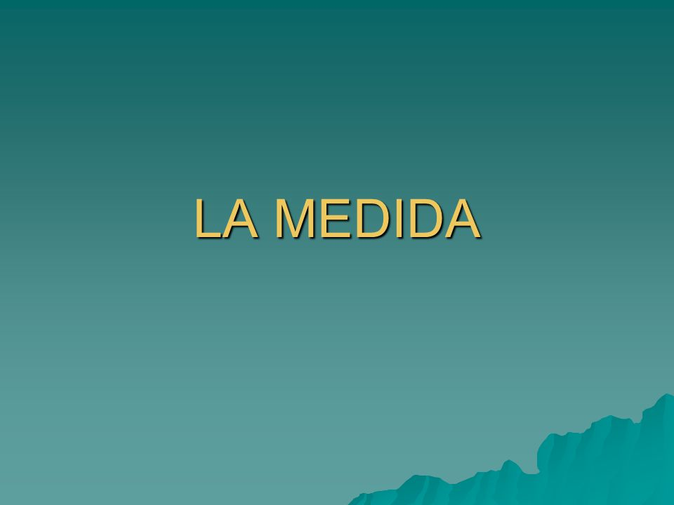 LA MEDIDA