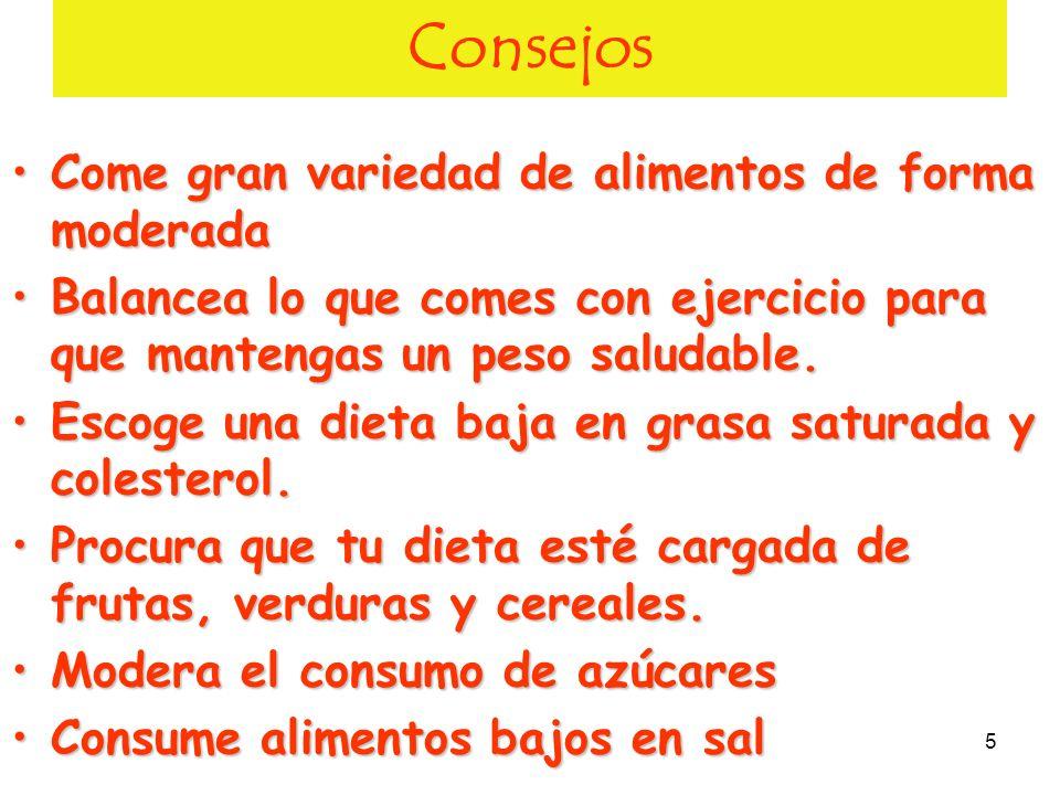 5 Consejos Come gran variedad de alimentos de forma moderadaCome gran variedad de alimentos de forma moderada Balancea lo que comes con ejercicio para
