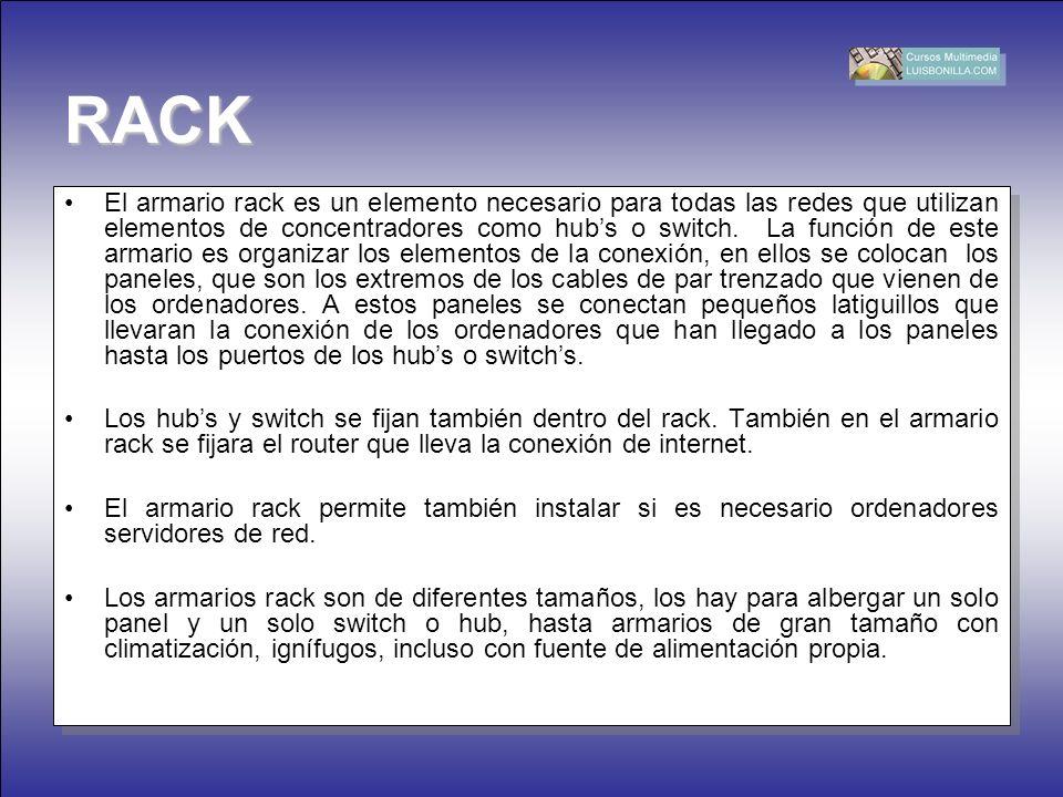 El armario rack es un elemento necesario para todas las redes que utilizan elementos de concentradores como hubs o switch. La función de este armario