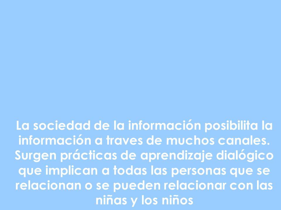 La sociedad de la información posibilita la información a traves de muchos canales.