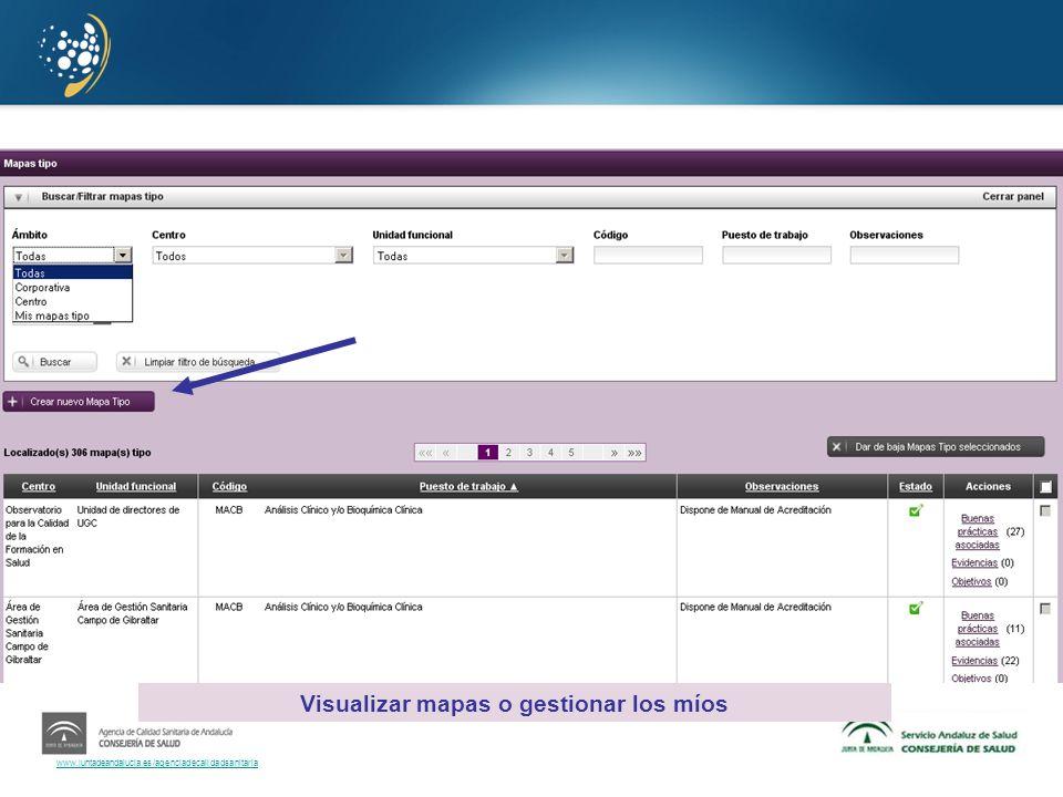 www.juntadeandalucia.es/agenciadecalidadsanitaria Visualizar mapas o gestionar los míos