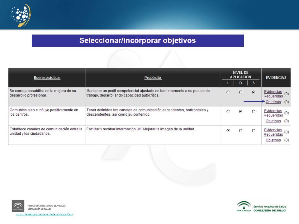 www.juntadeandalucia.es/agenciadecalidadsanitaria Seleccionar/incorporar objetivos