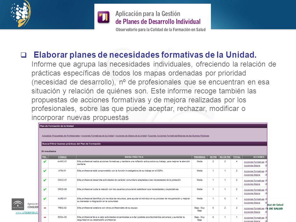 www.juntadeandalucia.es/agenciadecalidadsanitaria Elaborar planes de necesidades formativas de la Unidad. Informe que agrupa las necesidades individua