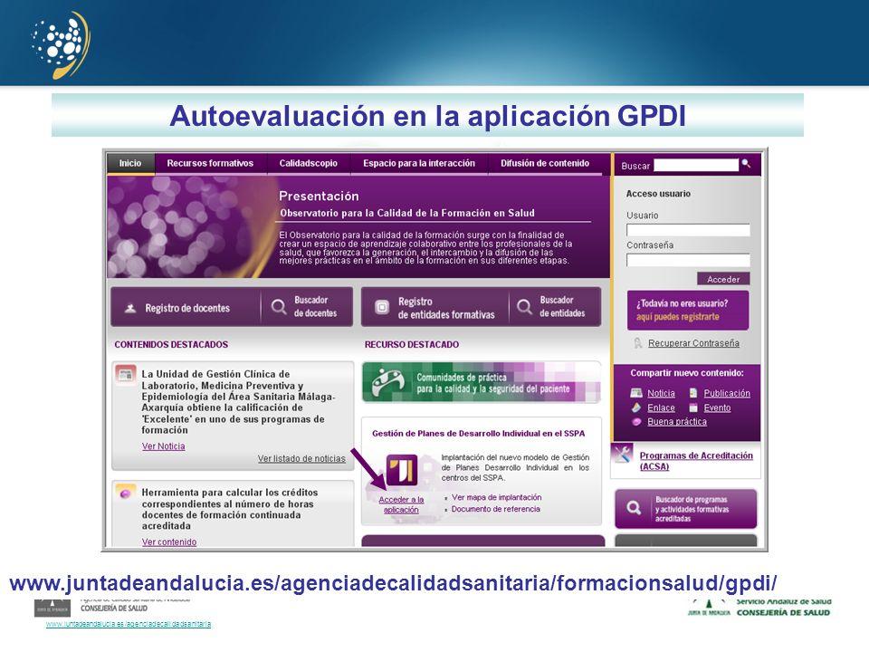 Autoevaluación en la aplicación GPDI www.juntadeandalucia.es/agenciadecalidadsanitaria/formacionsalud/gpdi/