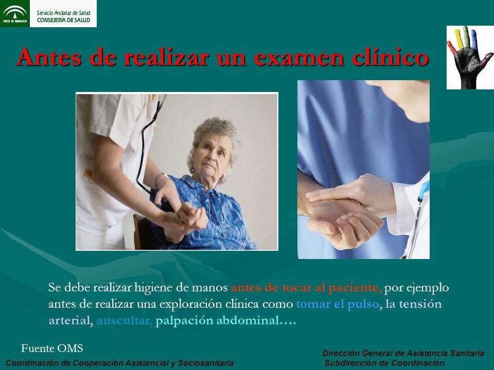 Antes de realizar un examen clínico Antes de realizar un examen clínico Coordinación de Cooperación Asistencial y Sociosanitaria Dirección General de