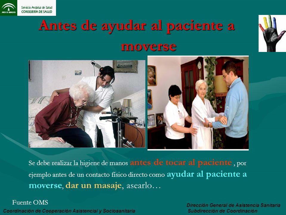 Antes de ayudar al paciente a moverse Coordinación de Cooperación Asistencial y Sociosanitaria Dirección General de Asistencia Sanitaria Subdirección