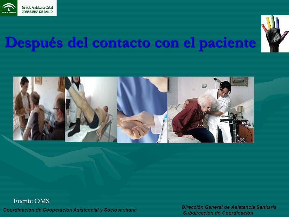 Después del contacto con el paciente Dirección General de Asistencia Sanitaria Subdirección de Coordinación Coordinación de Cooperación Asistencial y
