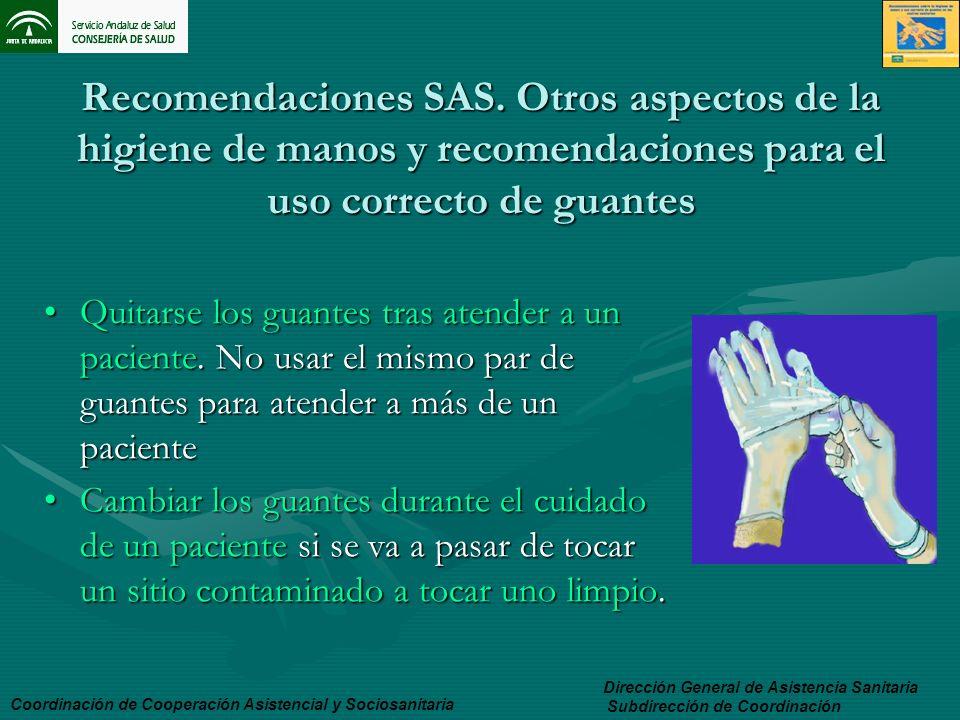 Recomendaciones SAS. Otros aspectos de la higiene de manos y recomendaciones para el uso correcto de guantes Quitarse los guantes tras atender a un pa