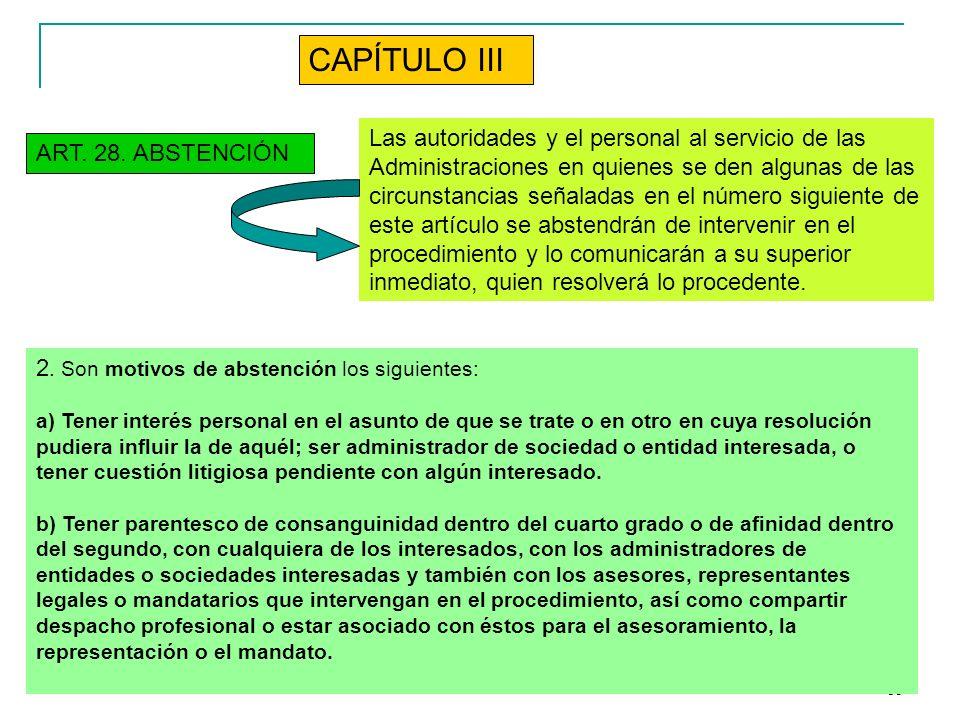18 ART. 28. ABSTENCIÓN Las autoridades y el personal al servicio de las Administraciones en quienes se den algunas de las circunstancias señaladas en