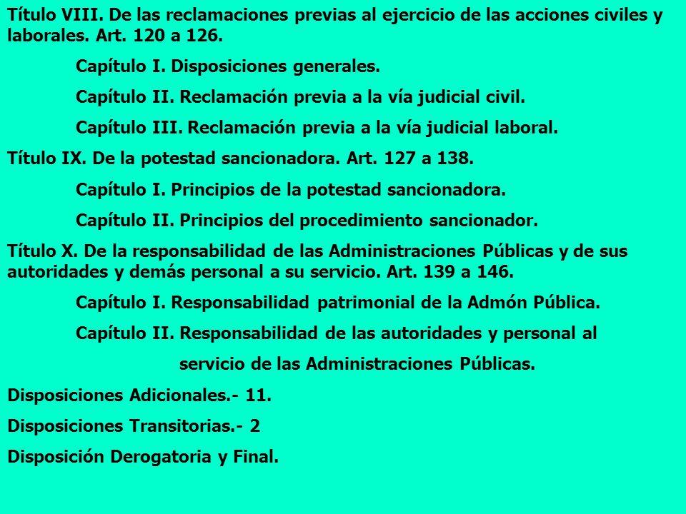 4 Título VIII. De las reclamaciones previas al ejercicio de las acciones civiles y laborales. Art. 120 a 126. Capítulo I. Disposiciones generales. Cap