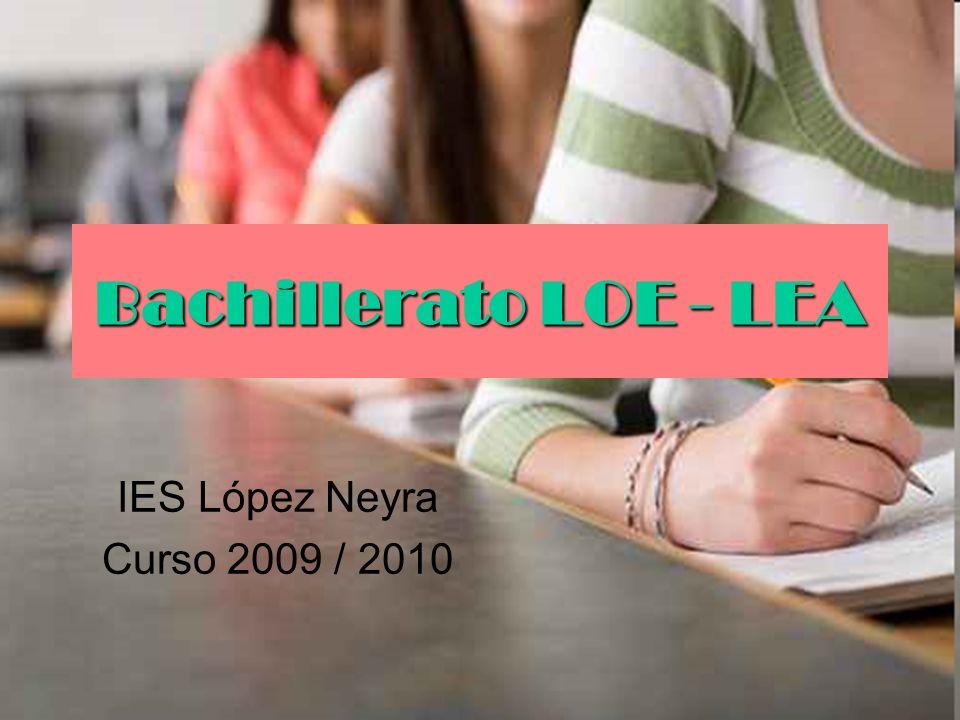 Bachillerato LOE - LEA IES López Neyra Curso 2009 / 2010