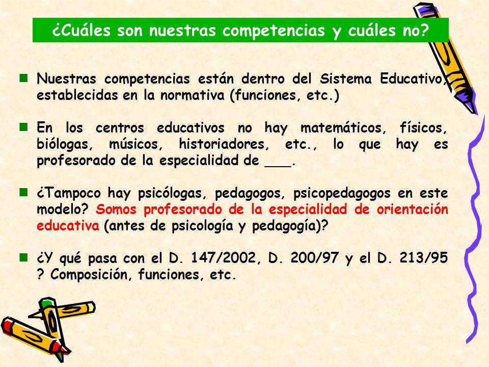 Nuestras competencias están dentro del Sistema Educativo, establecidas en la normativa (funciones, etc.) En los centros educativos no hay matemáticos,