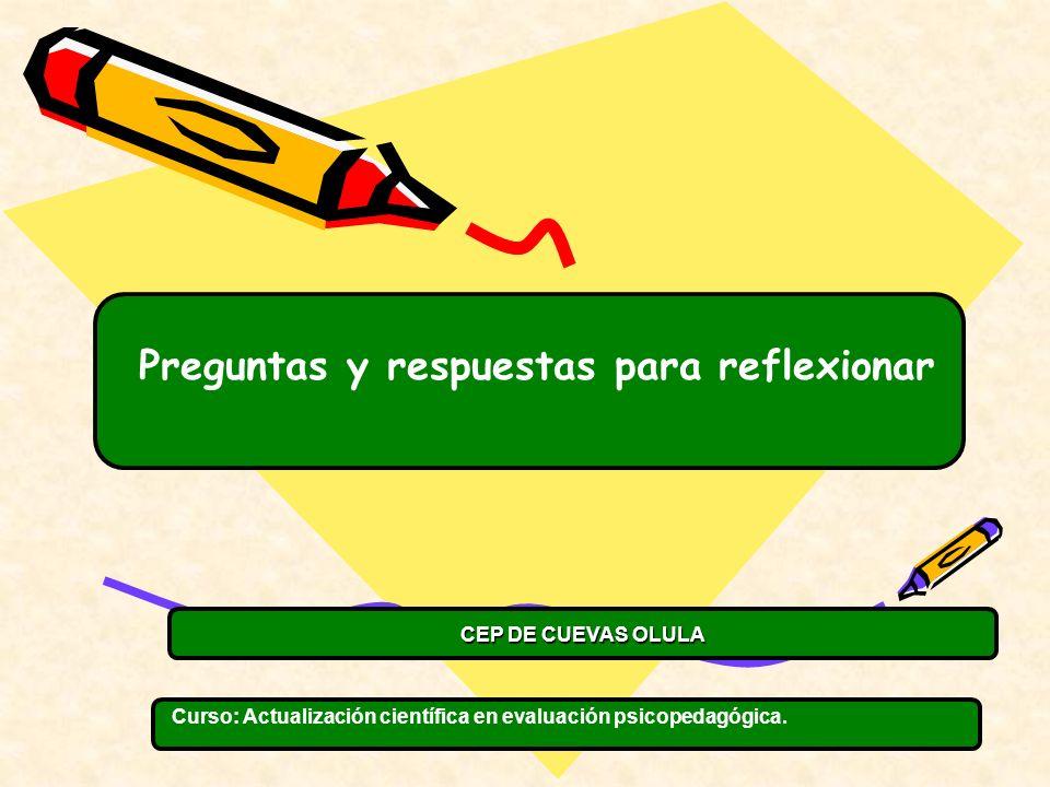 Curso: Actualización científica en evaluación psicopedagógica. Preguntas y respuestas para reflexionar CEP DE CUEVAS OLULA