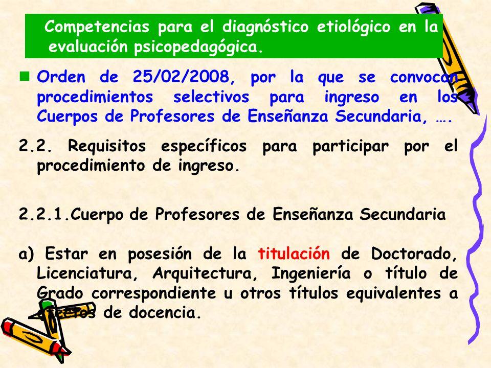 Competencias para el diagnóstico etiológico en la evaluación psicopedagógica. Orden de 25/02/2008, por la que se convocan procedimientos selectivos pa