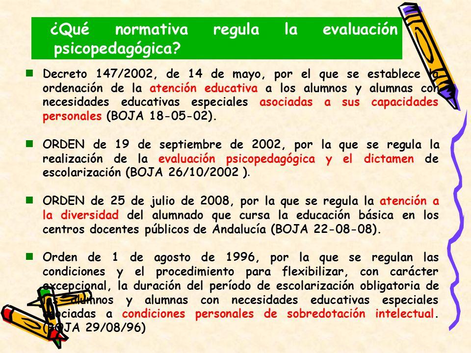 ¿Qué normativa regula la evaluación psicopedagógica? Decreto 147/2002, de 14 de mayo, por el que se establece la ordenación de la atención educativa a
