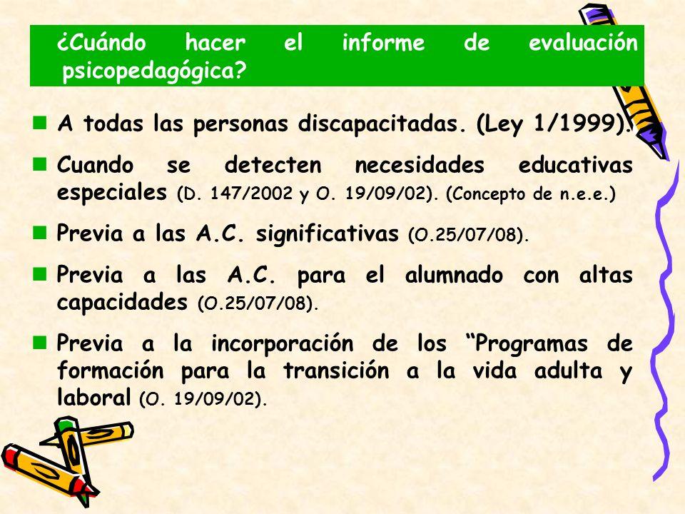 A todas las personas discapacitadas. (Ley 1/1999). Cuando se detecten necesidades educativas especiales (D. 147/2002 y O. 19/09/02). (Concepto de n.e.