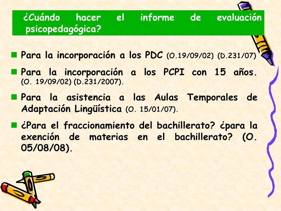 Para la incorporación a los PDC (O.19/09/02) (D.231/07) Para la incorporación a los PCPI con 15 años. (O. 19/09/02) (D.231/2007). Para la asistencia a