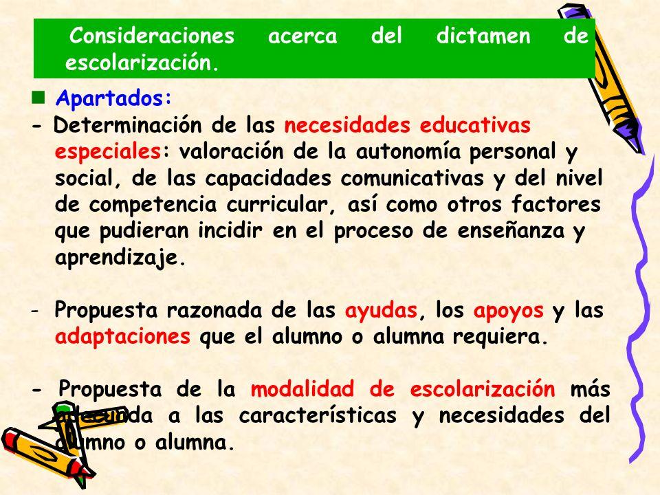 Consideraciones acerca del dictamen de escolarización. Apartados: - Determinación de las necesidades educativas especiales: valoración de la autonomía