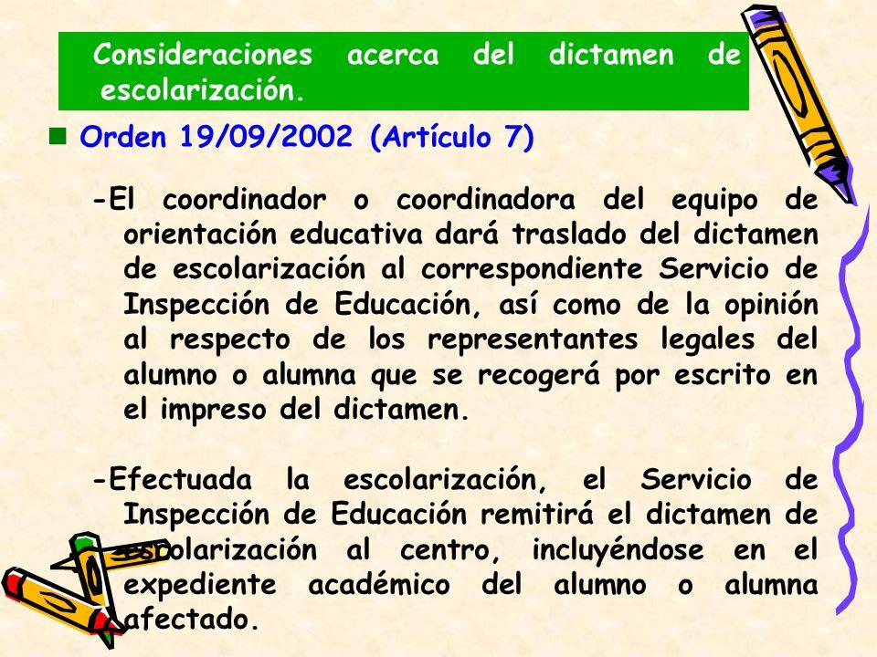 Orden 19/09/2002 (Artículo 7) -El coordinador o coordinadora del equipo de orientación educativa dará traslado del dictamen de escolarización al corre