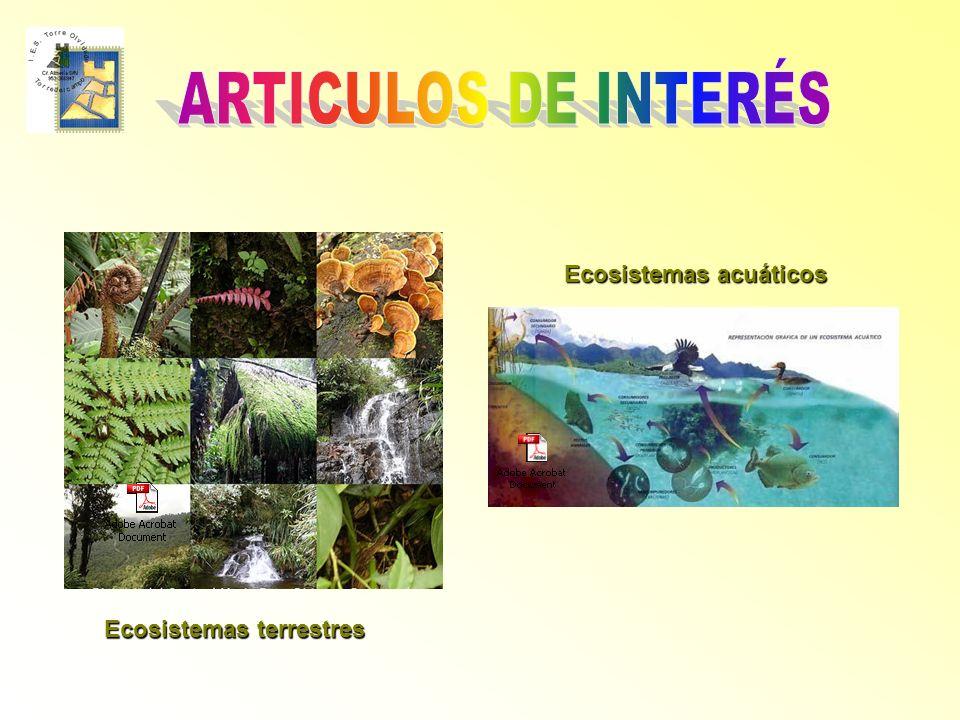 Ecosistemas terrestres Ecosistemas acuáticos