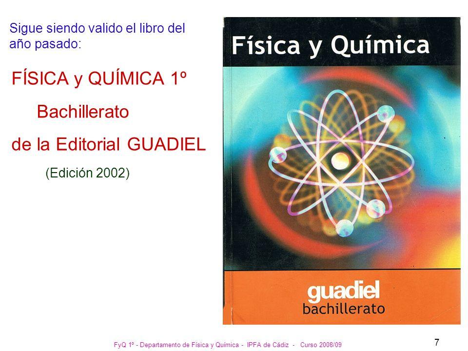 FyQ 1º - Departamento de Física y Química - IPFA de Cádiz - Curso 2008/09 8 1ª EVALUACIÓN 2ª EV AL UA CI ÓN 3ª EVALUACIÓN 11 semanas (10 Lunes,11 Miér.) ( 11 Jueves) 11 semanas (11 Lunes y 10 Miérc.) ( 10 Jueves ) 8 semanas ( 9 Lunes y 8 Miérc.) ( 8 Jueves ) DISTRIBUCIÓN DE LAS UNIDADES DEL LIBRO POR EVALUACIÓN