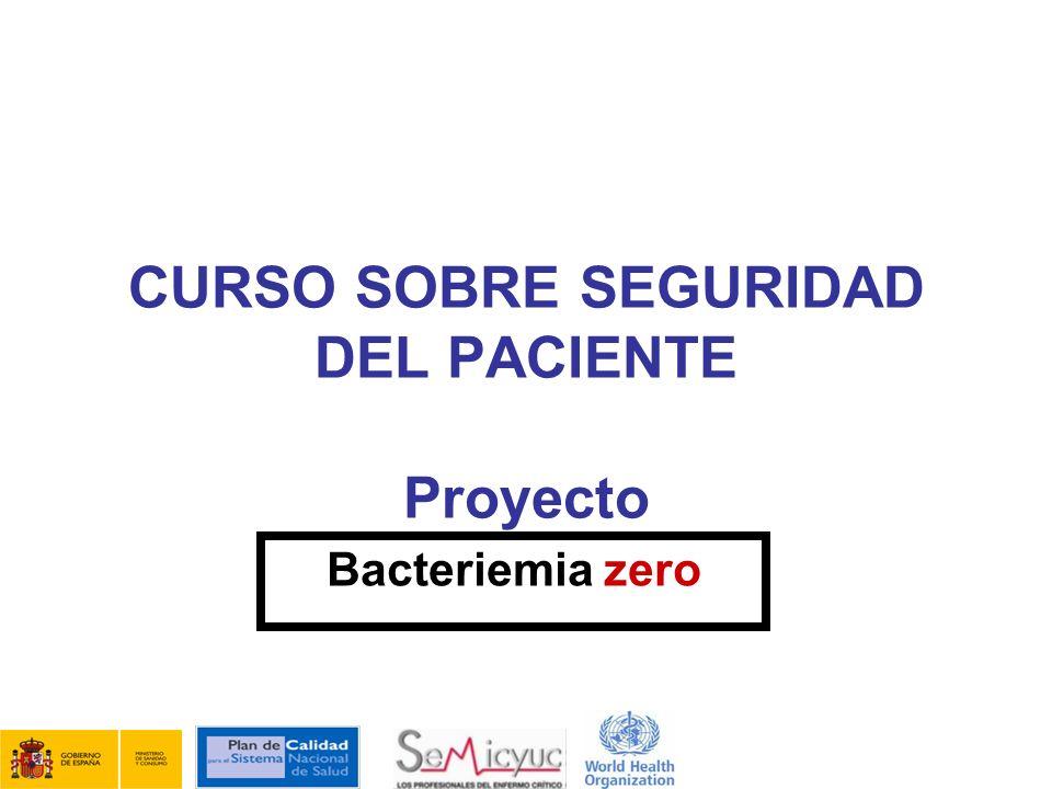 CURSO SOBRE SEGURIDAD DEL PACIENTE Proyecto Bacteriemia zero