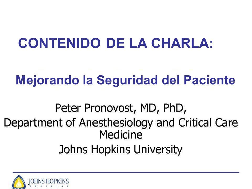 Mejorando la Seguridad del Paciente CONTENIDO DE LA CHARLA: