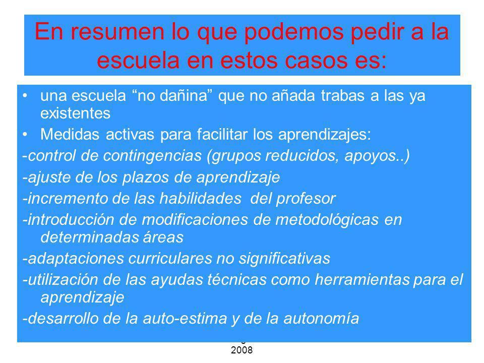 A.Juárez Colegio Tres Olivos 2008 En resumen lo que podemos pedir a la escuela en estos casos es: una escuela no dañina que no añada trabas a las ya e