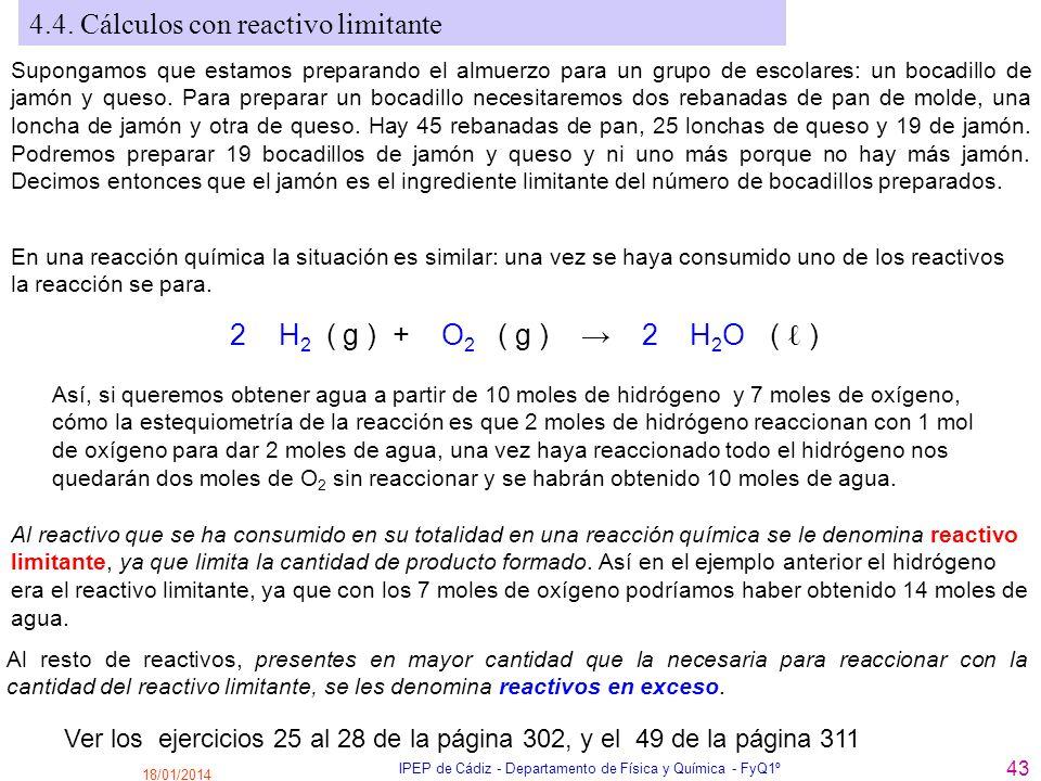 18/01/2014 IPEP de Cádiz - Departamento de Física y Química - FyQ1º 43 4.4. Cálculos con reactivo limitante Supongamos que estamos preparando el almue