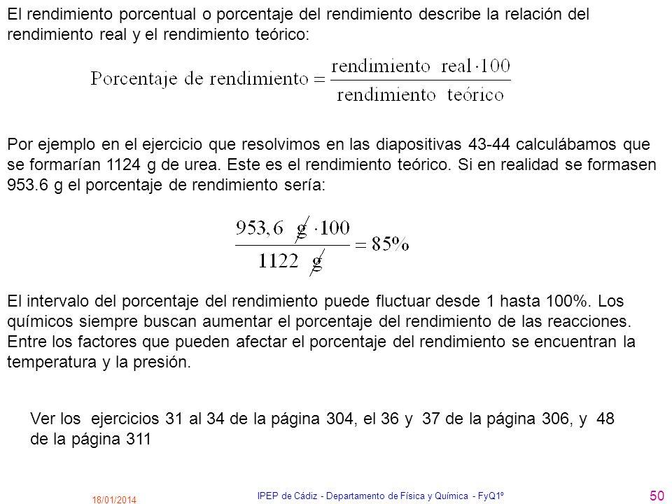 18/01/2014 IPEP de Cádiz - Departamento de Física y Química - FyQ1º 50 El rendimiento porcentual o porcentaje del rendimiento describe la relación del
