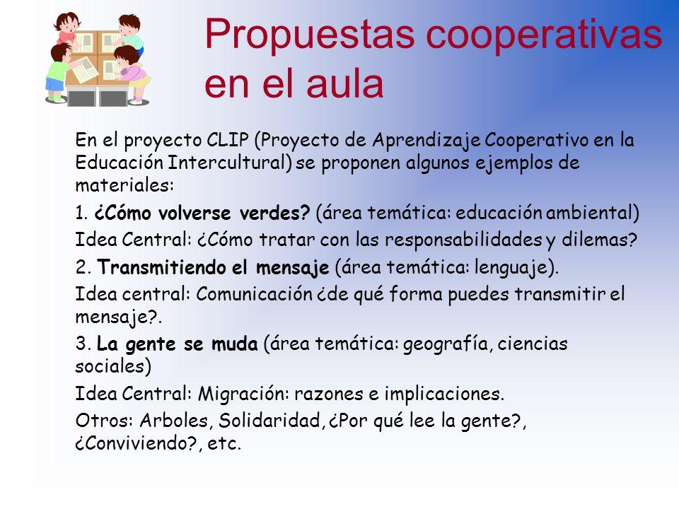 Propuestas cooperativas en el aula Dar responsabilidad a los alumnos desempeñando papeles de adultos, como expertos en diversas áreas (medios de comun