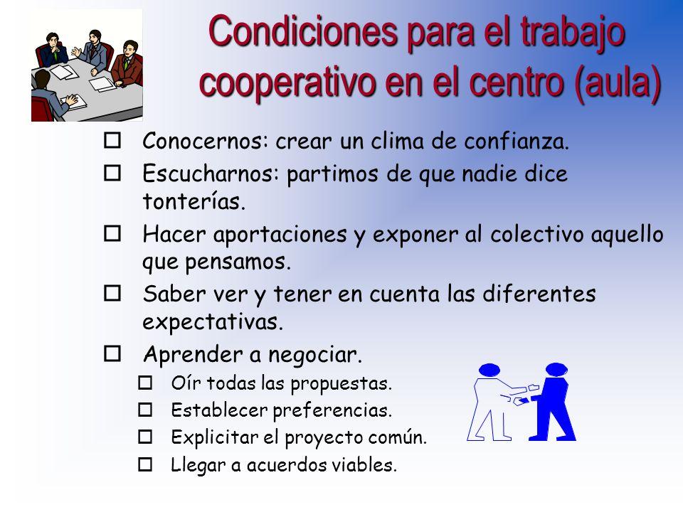 Condiciones para el trabajo cooperativo en el centro Condiciones para el trabajo cooperativo en el centro....una estrella, un profesional o especialis